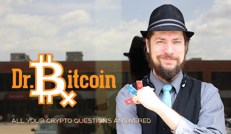 Ask Doctor Bitcoin