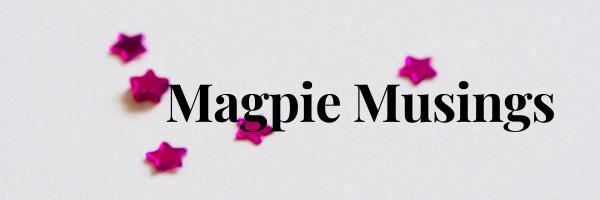 Magpie Musings
