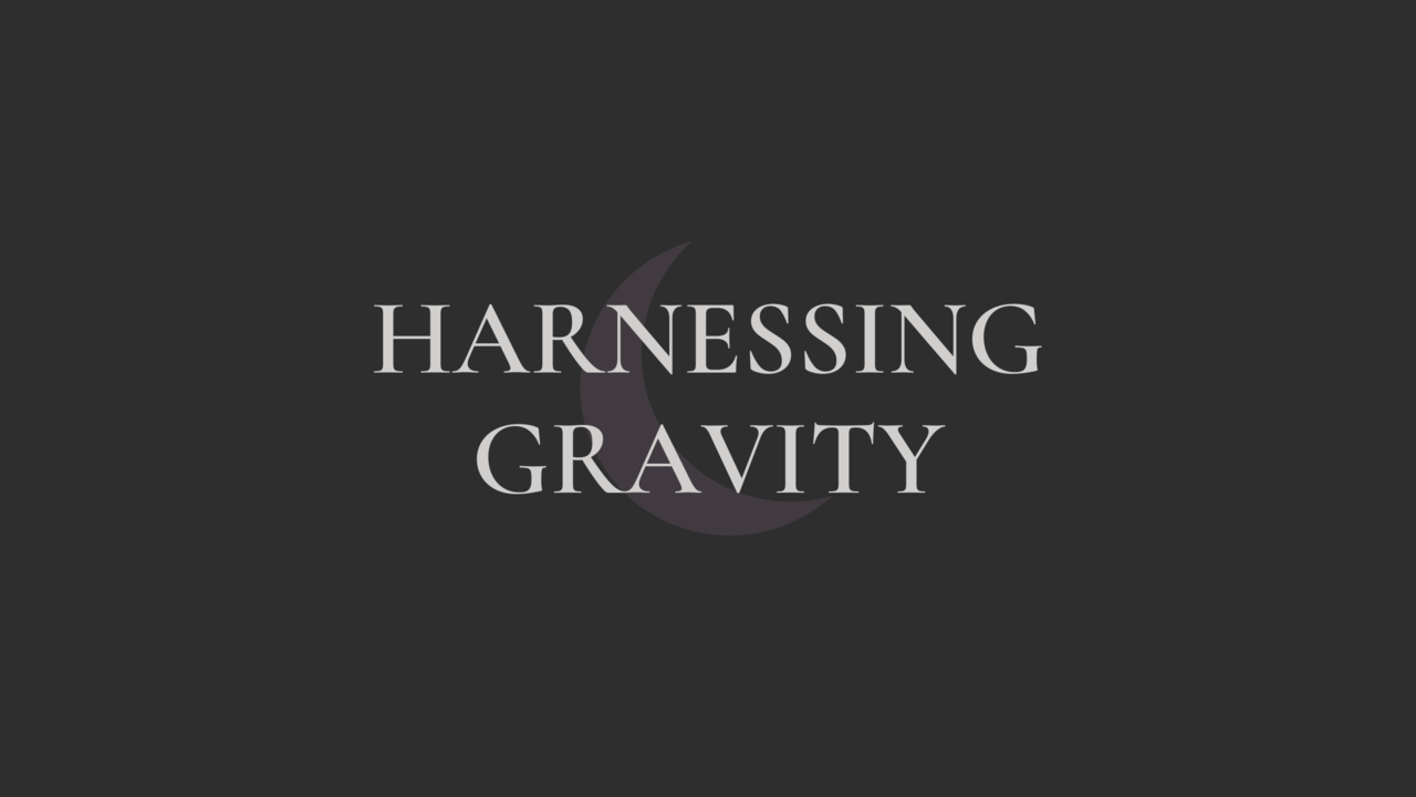 Harnessing Gravity