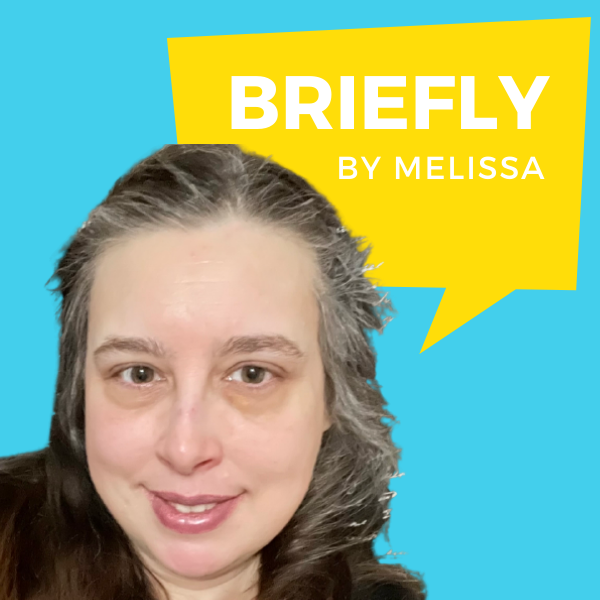 Briefly by Melissa