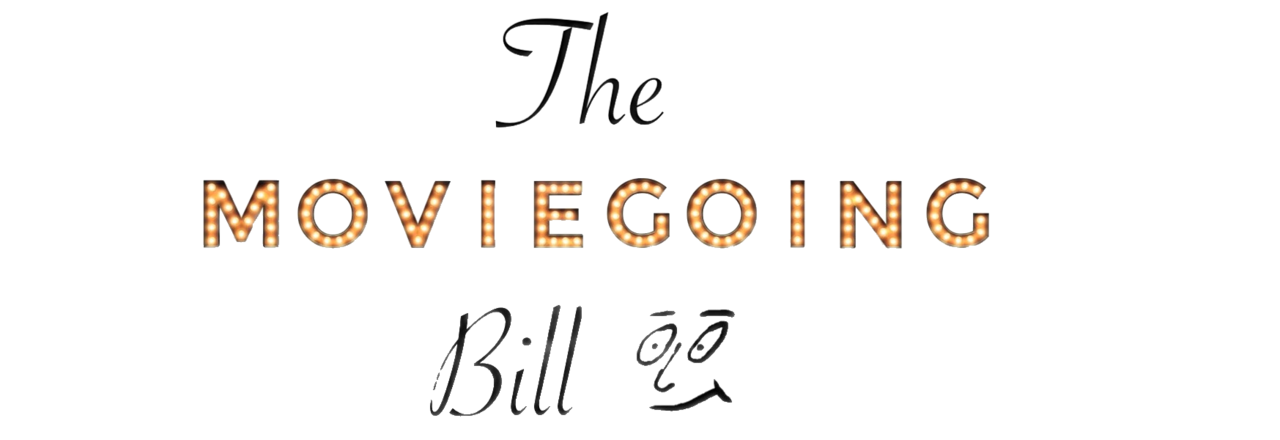 The Moviegoing Bill