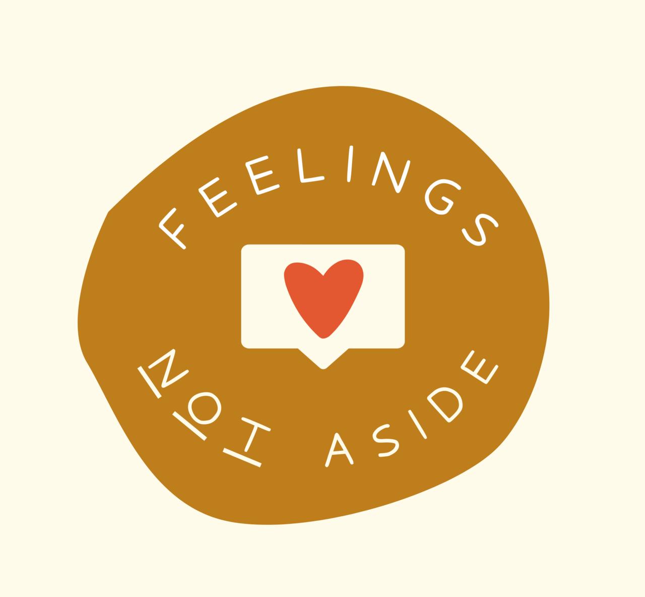 Feelings Not Aside