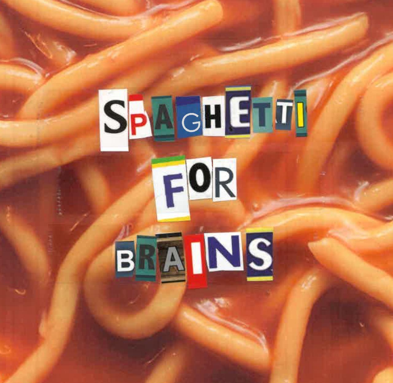 Spaghetti For Brains Newsletter