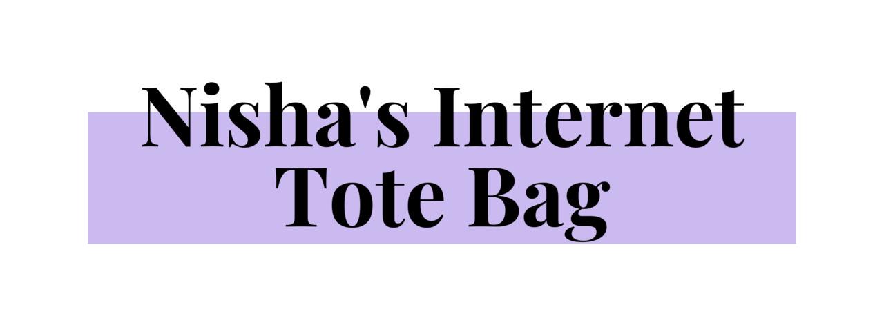 Nisha's Internet Tote Bag