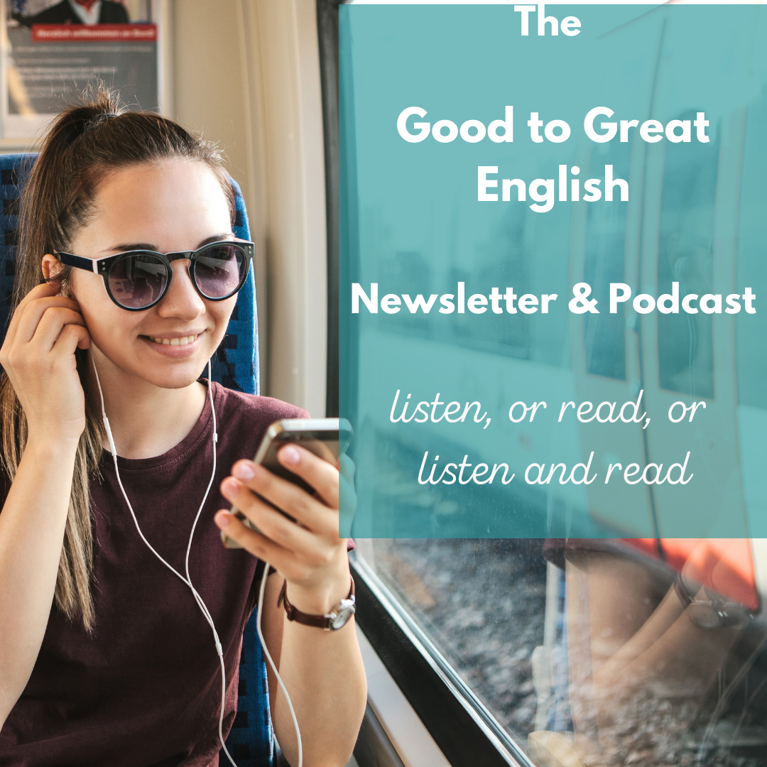 Good to Great English Newsletter and Podcast