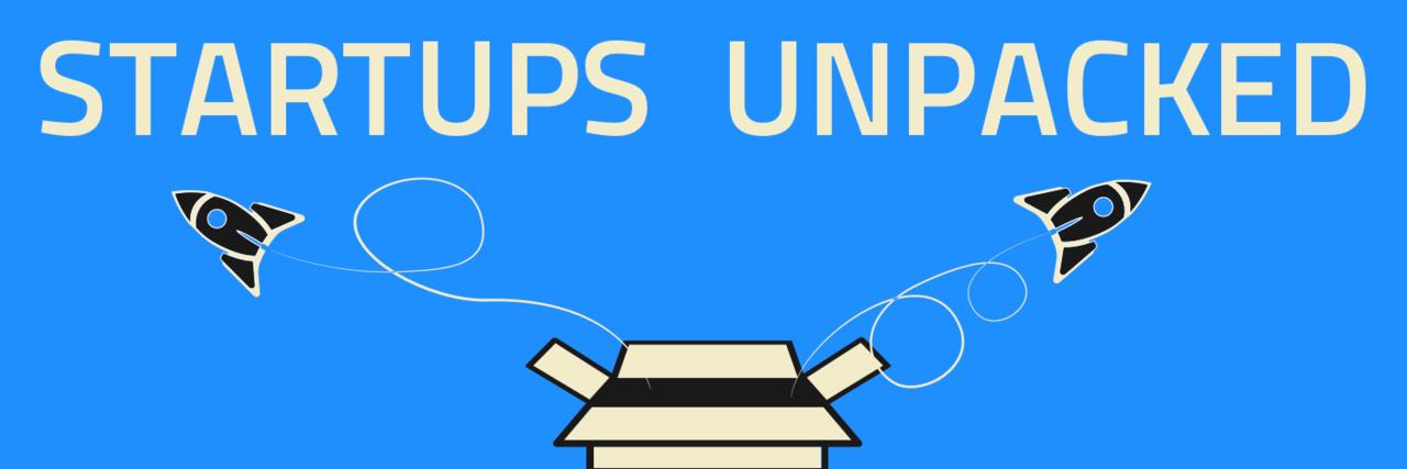 Startups Unpacked