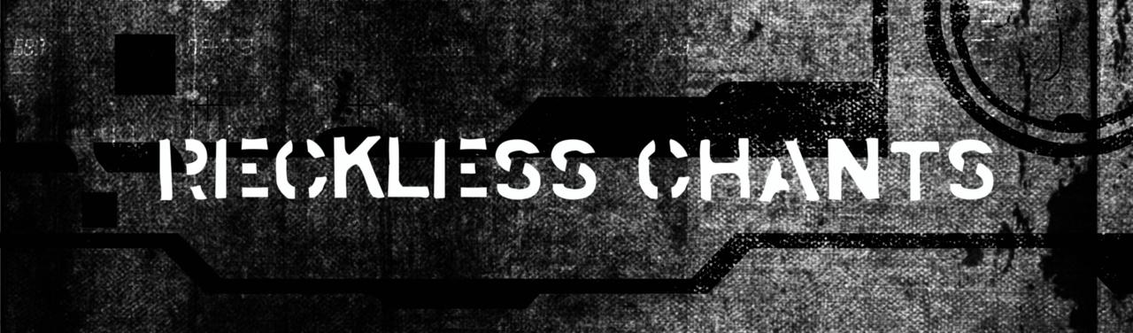 Reckless Chants