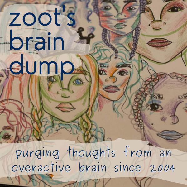 Zoot's Brain Dump