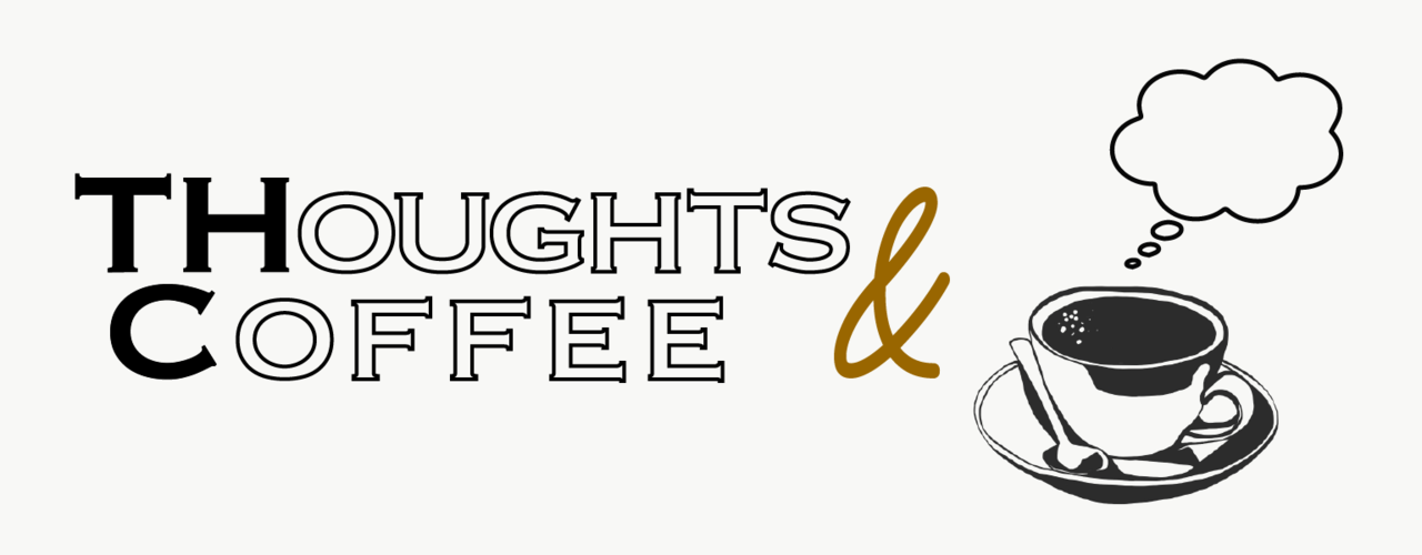 thougths and coffee