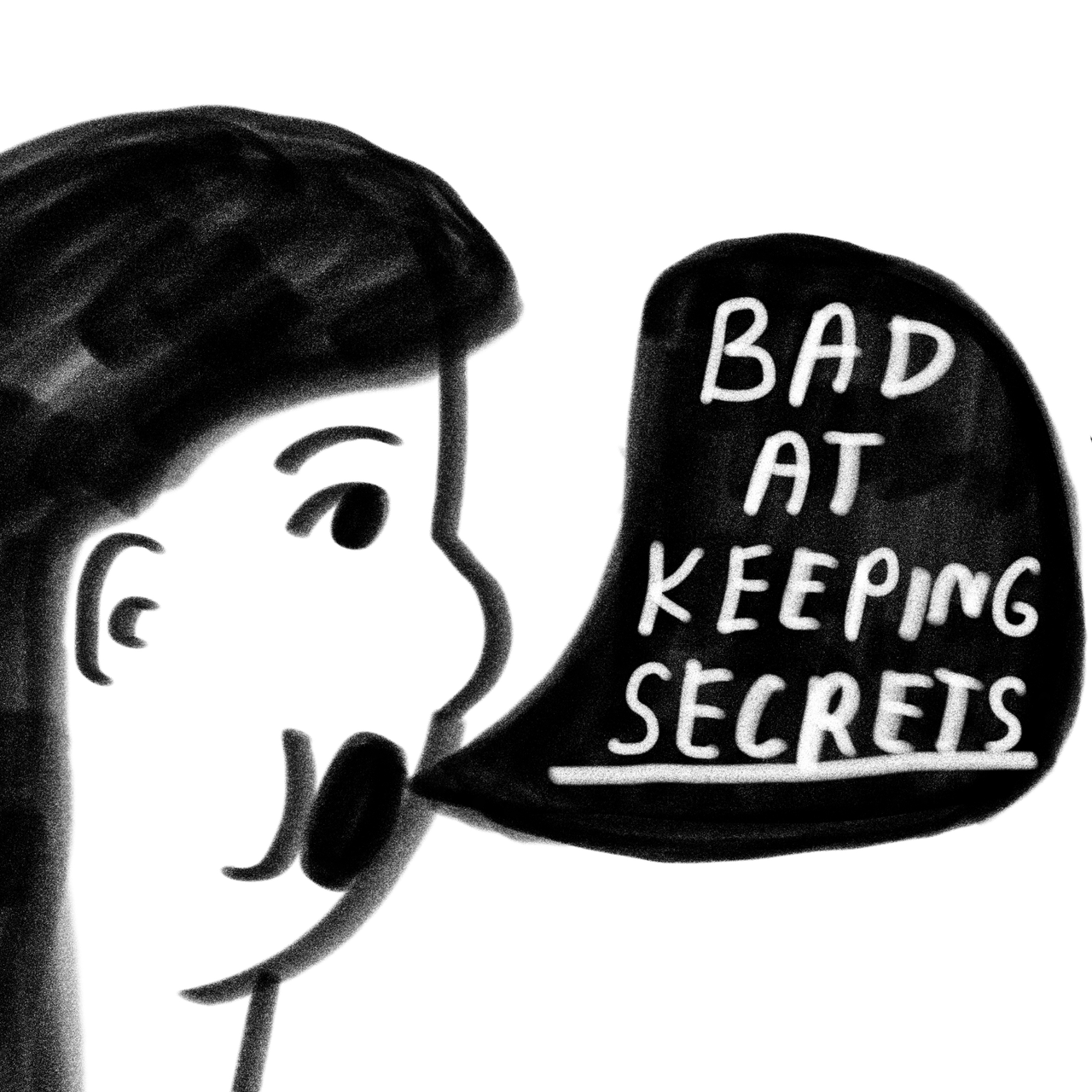 BAD AT KEEPING SECRETS
