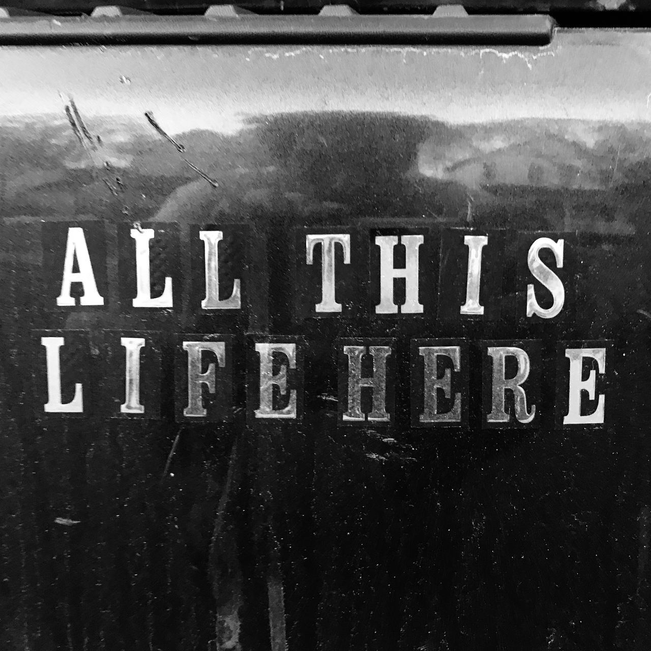 All This Life Here