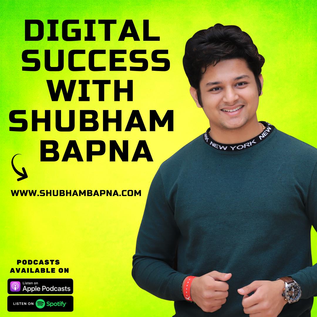 Digital Success with Shubham Bapna