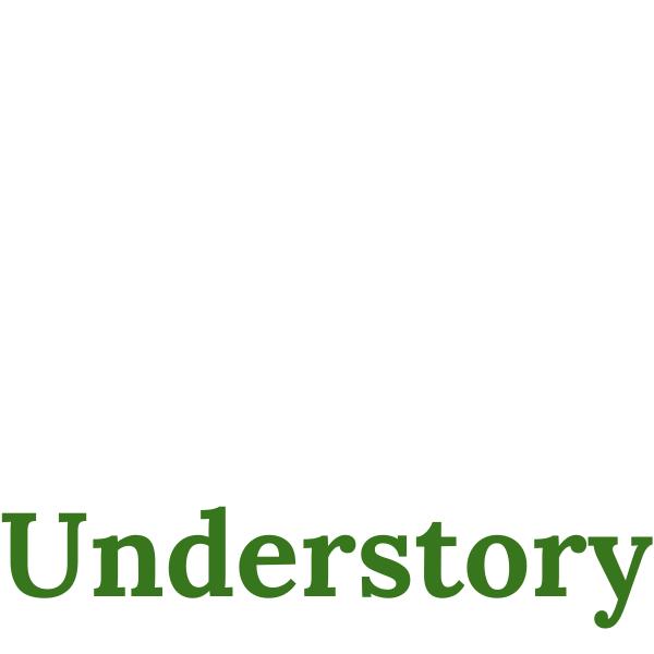 The Understory Newsletter