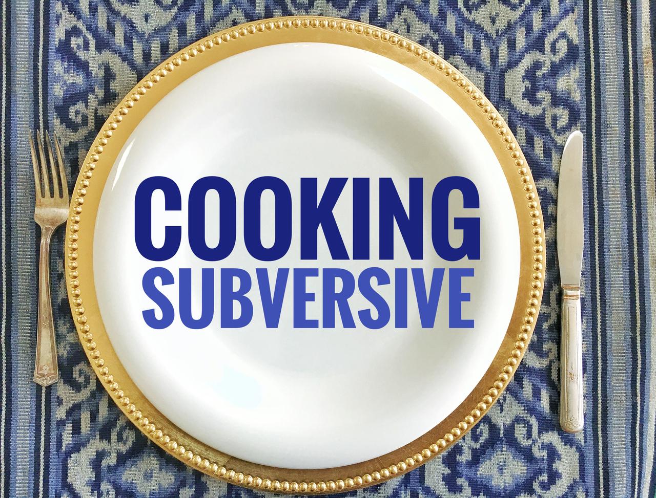 Cooking Subversive