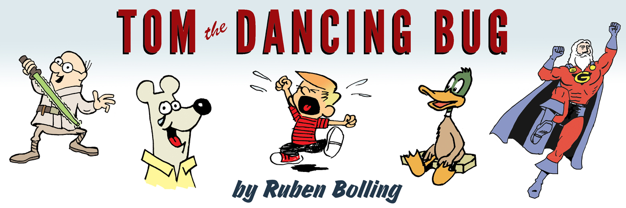 The Tom the Dancing Bug Newsletter