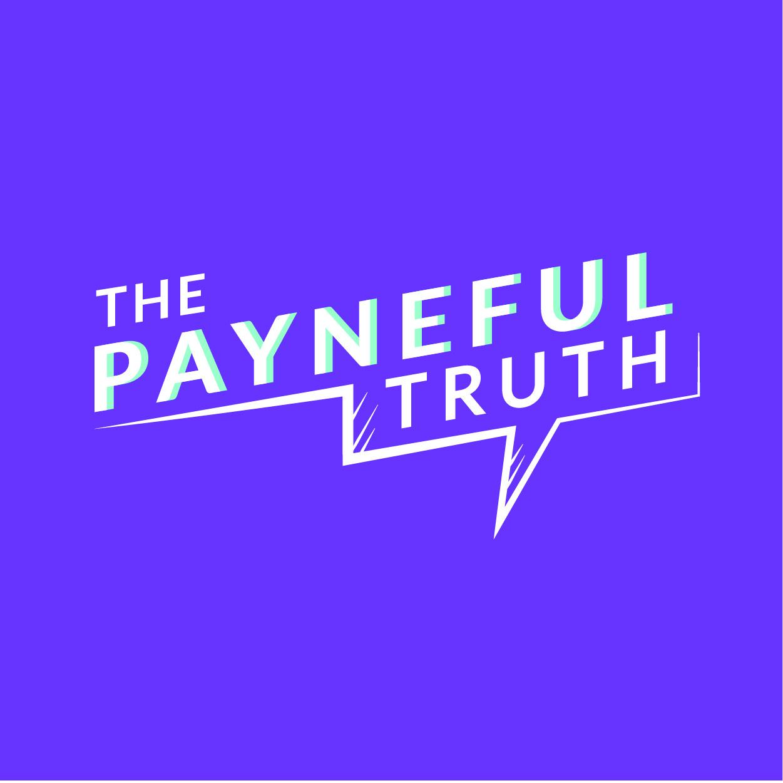 The Payneful Truth