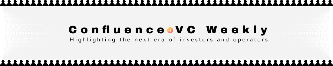 Confluence.VC Weekly