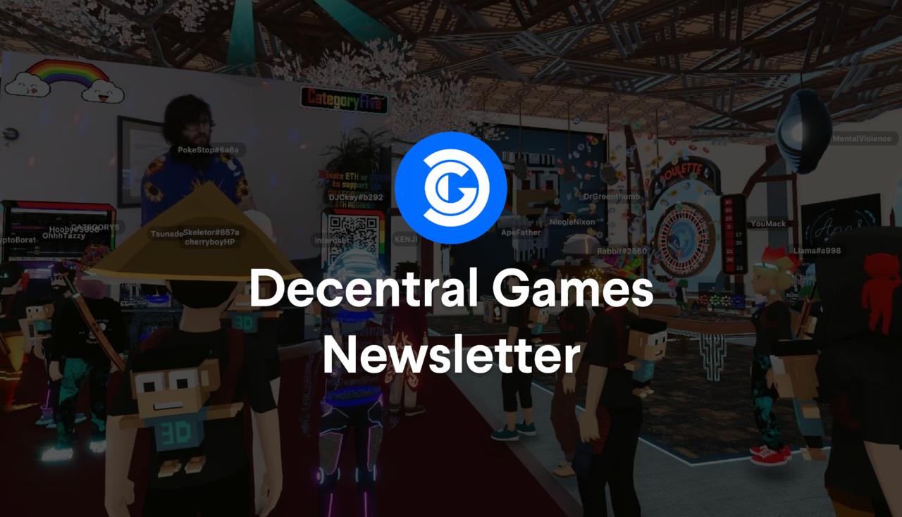 Decentral Games Newsletter