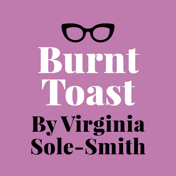 Burnt Toast by Virginia Sole-Smith
