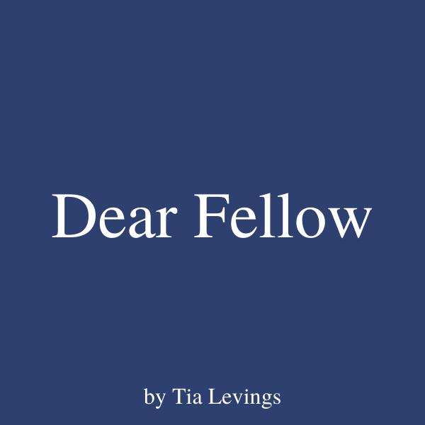 Dear Fellow
