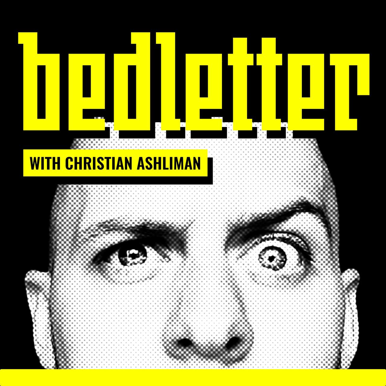 Bedletter with Christian Ashliman