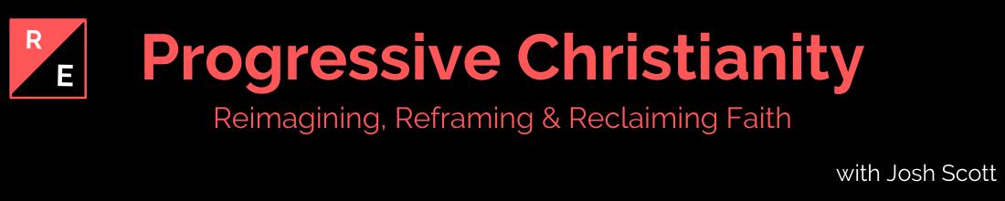 RE: Progressive Christianity