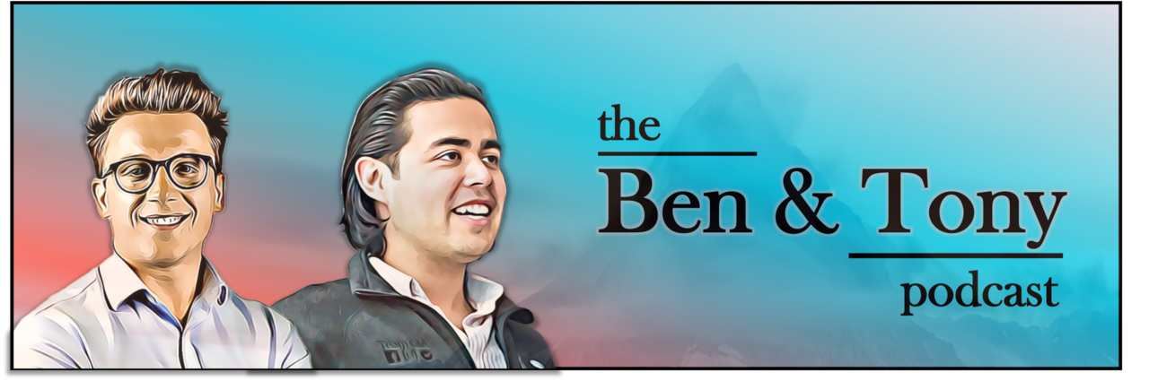 The Ben and Tony Podcast