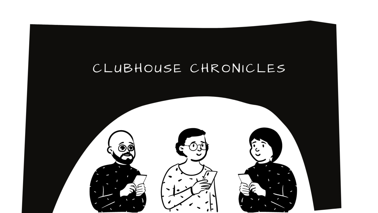The Clubhouse Chronicles