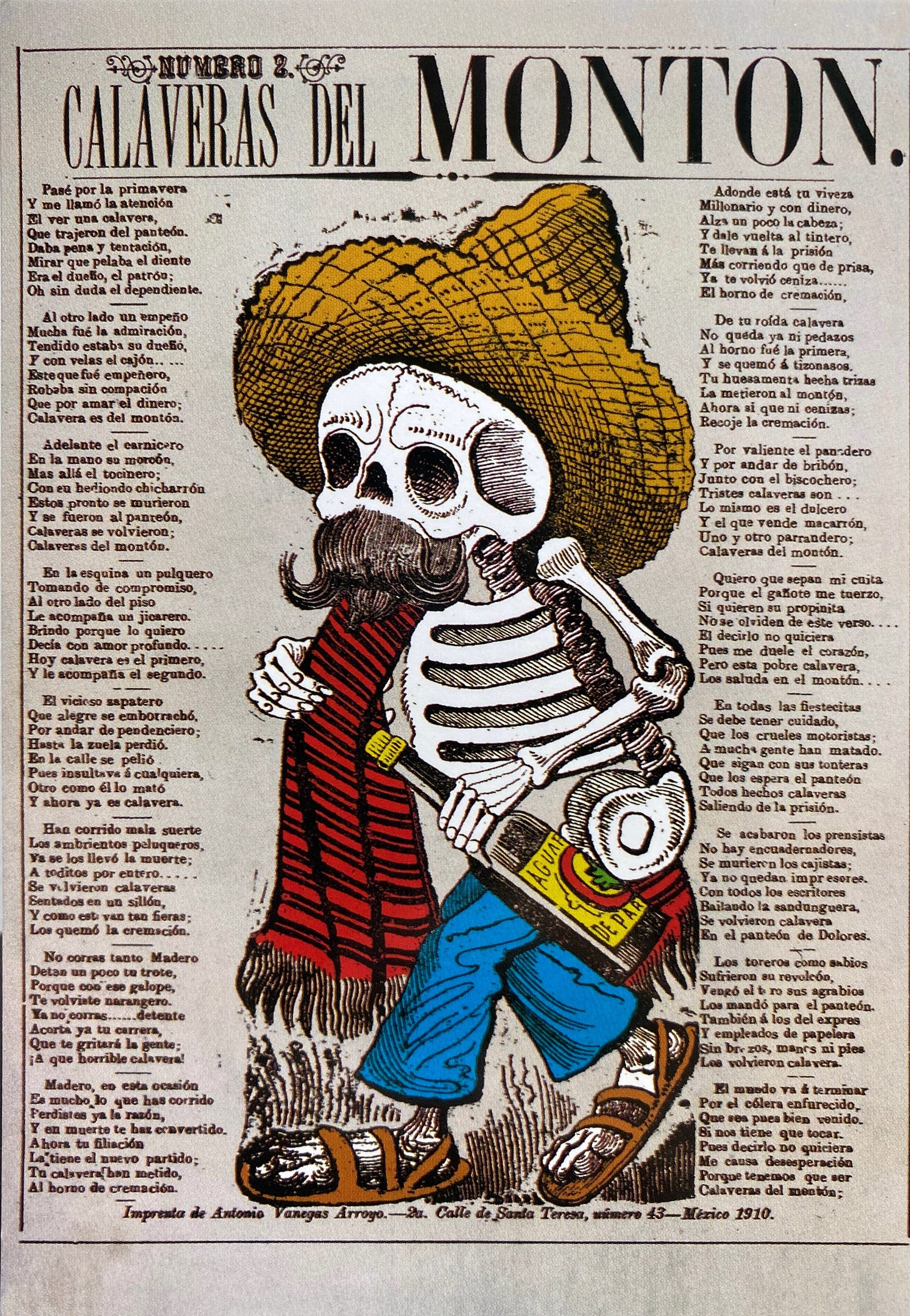 A skeleton wearing a sombrero, a sarape over their right shoulder, pants and open sandals. They have a mustache and carry a bottle of aguardiente in their left hand. It is surrounded by columns of text on both sides, with funny rhymes about death.