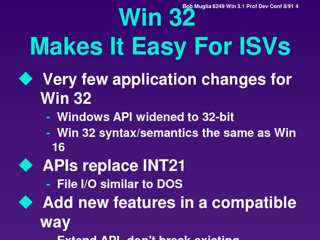 Slide: Win32 makes it easy for ISVs - very few changes required for Win32.