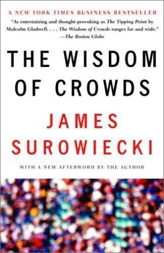 The Wisdom of Crowds by [James Surowiecki]