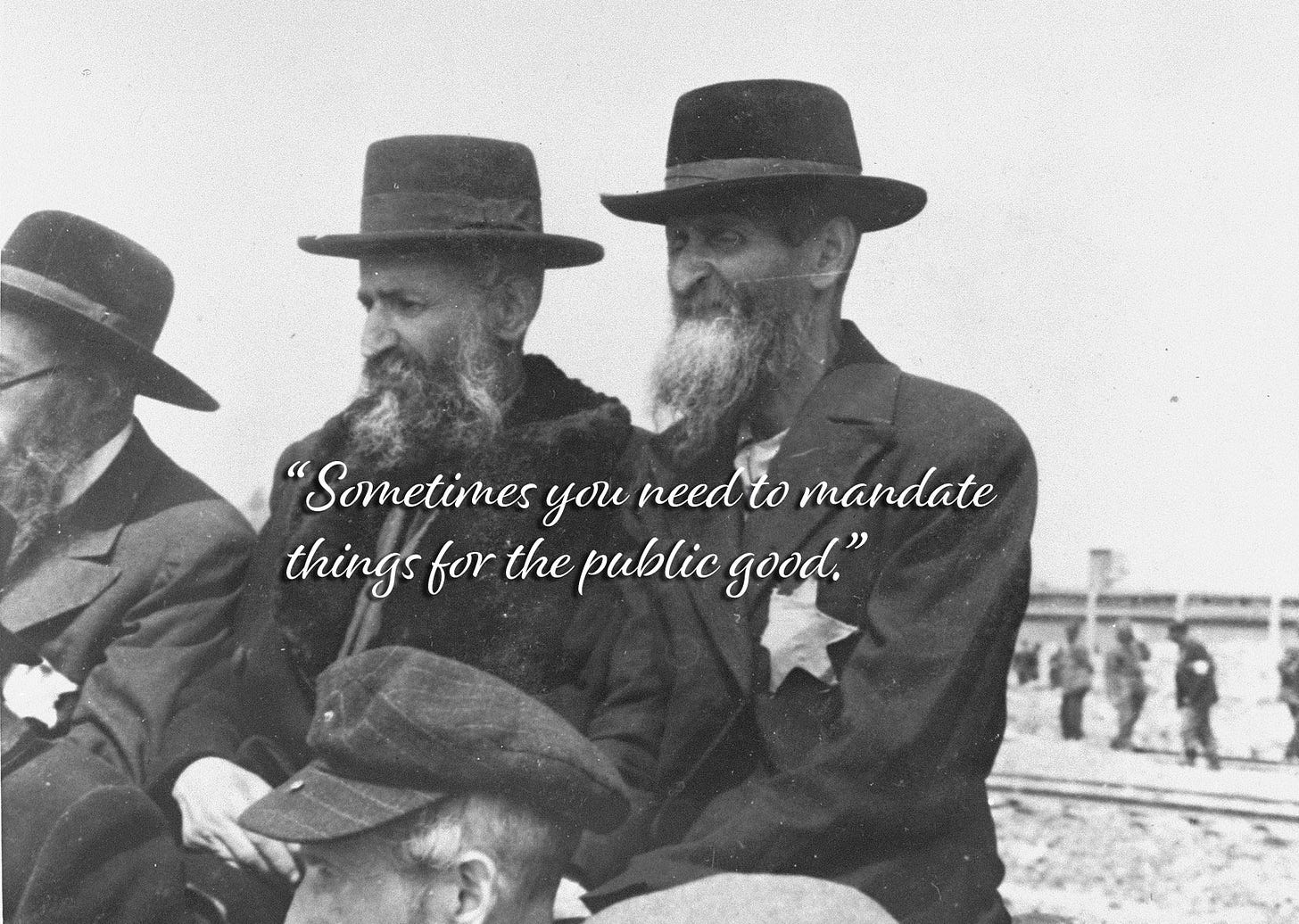 """""""Sometimes you meed to mandate things for the public good."""""""