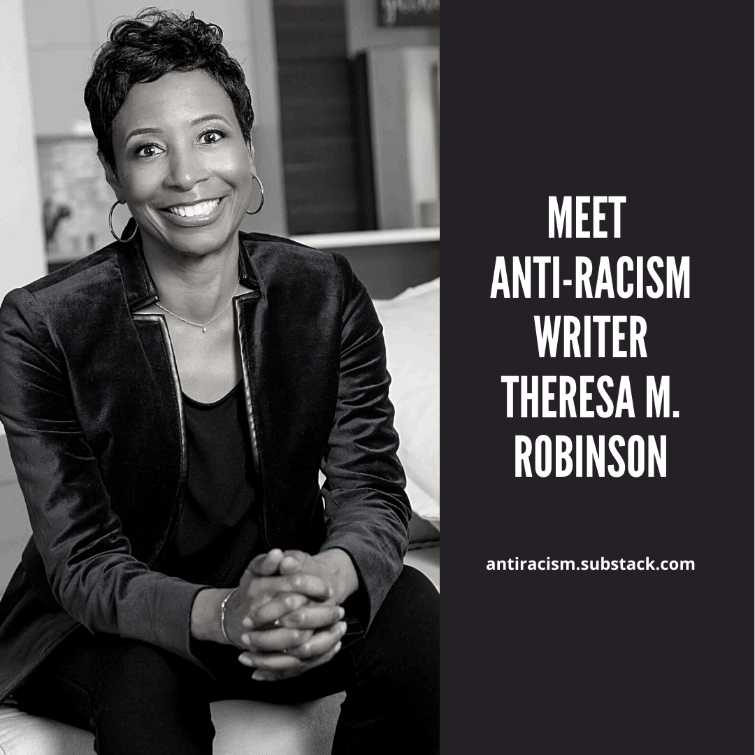 Meet Anti-Racism Writer, Theresa M. Robinson