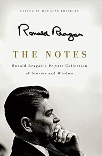 Amazon.com: The Notes: Ronald Reagan's Private Collection of Stories and  Wisdom (9780062065131): Reagan, Ronald: Books