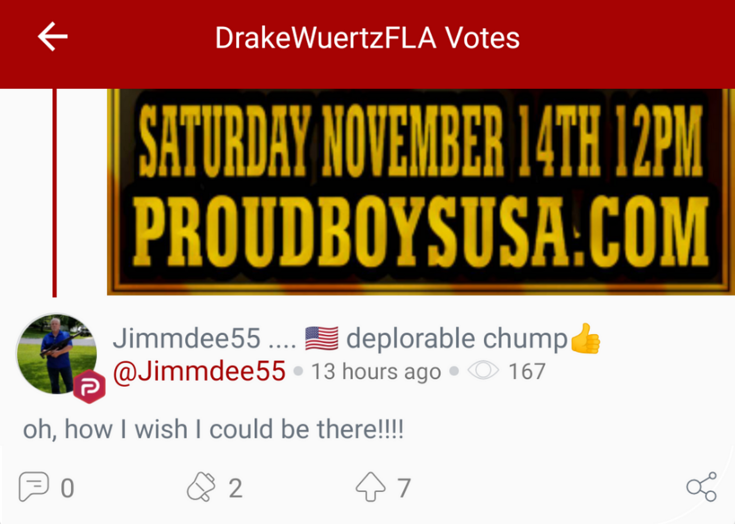 "Part 2 of 2: @DrakeWuertzFLA votes a shared Proud Boys post promoting the ""Million MAGA March."" (Image: Parler screenshot.)"