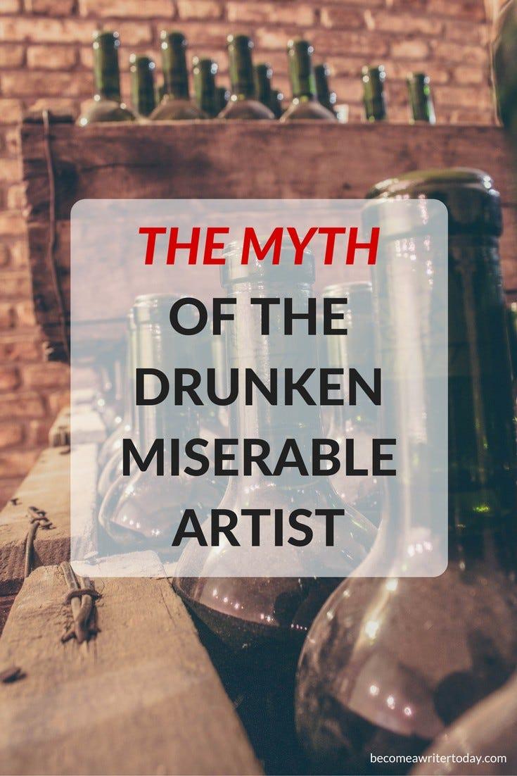 Pinterest - The Myth of The Drunken Miserable Artist