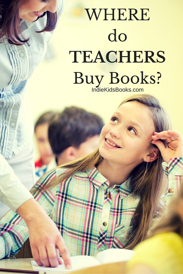 I realized that if I wanted to sell my Indie Books to teachers, I'd better find out where they like to buy books for their classroom library! | IndieKidsBooks.com