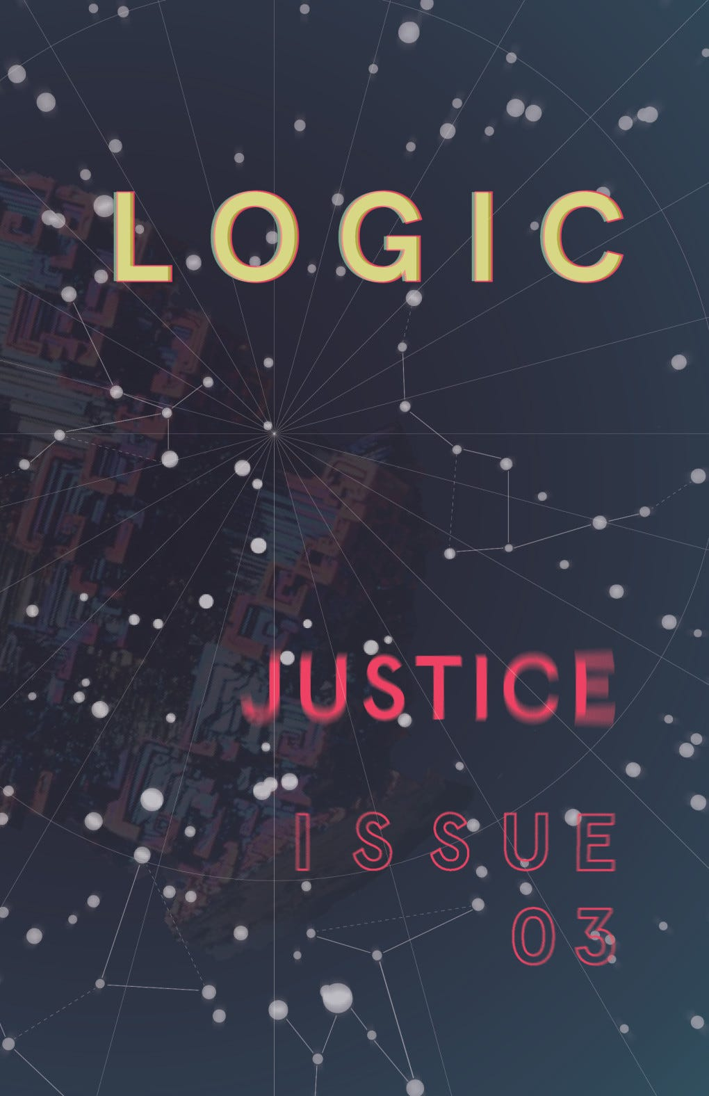 Justice: Issue 3 | Logic Magazine