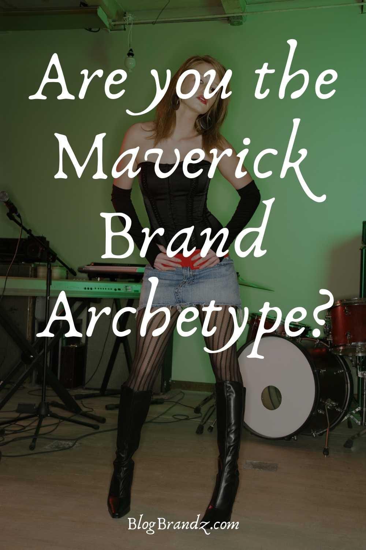 Brand Archetype Maverick