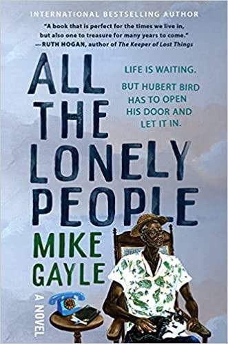 Amazon.com: All the Lonely People: 9781538720165: Gayle, Mike: Books