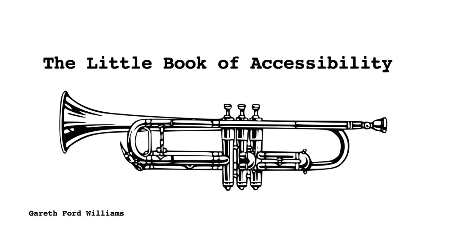 Trumpet and the words the little book of accessibility with the author's name Gareth Ford Williams