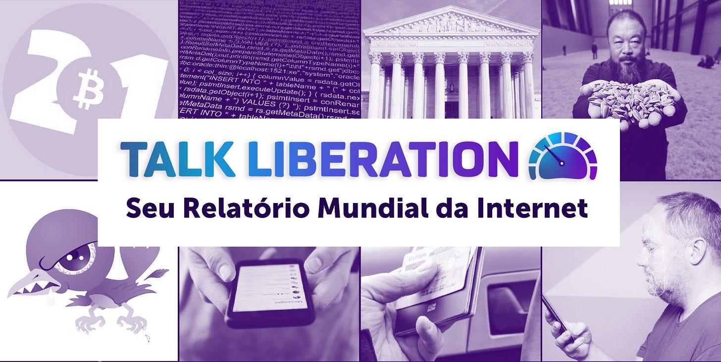 Talk Liberation Seu Relatório Mundial da Internet