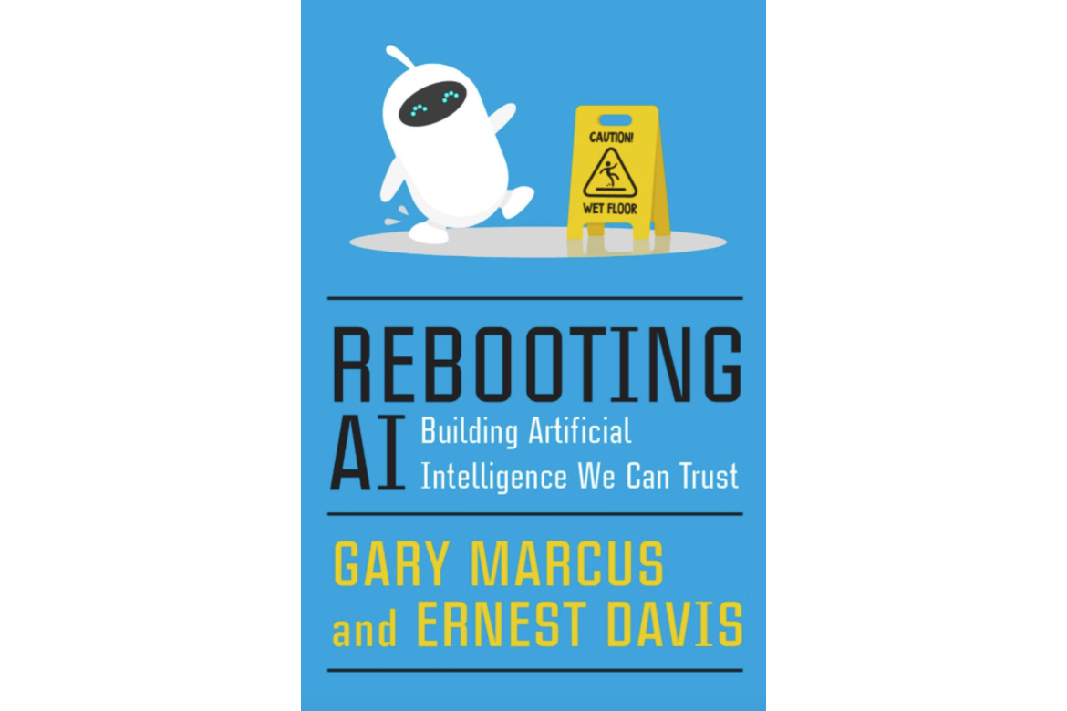 Rebooting AI: Building Artificial Intelligence We Can ...