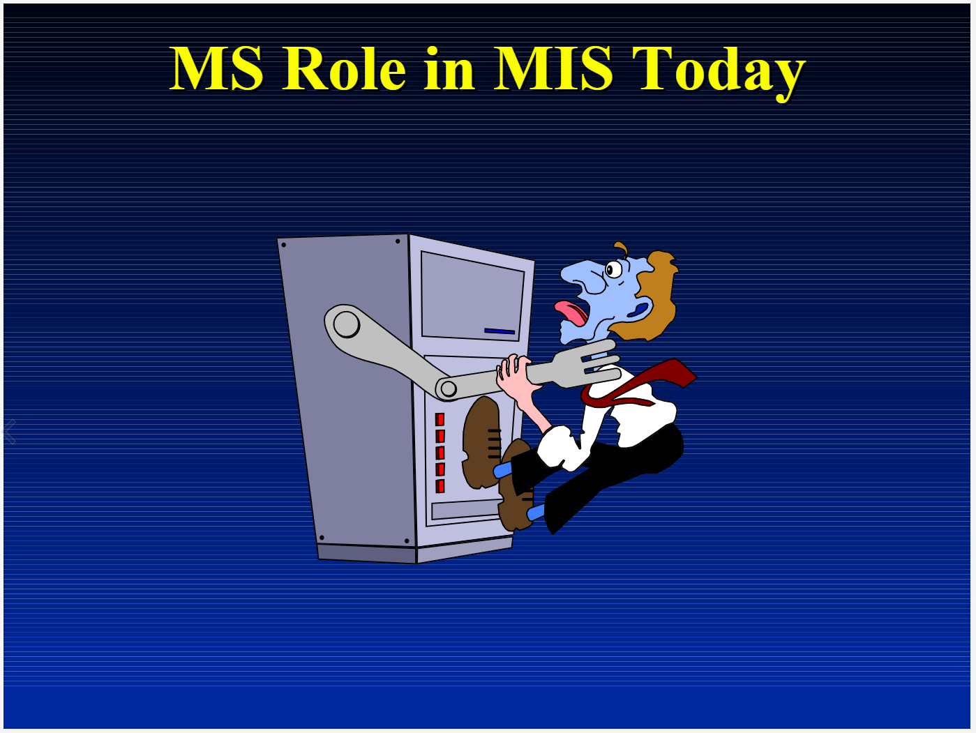 MS Role In MIS Today slide title. A mainframe computer strangling the IT person.
