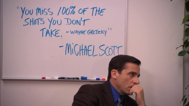 """r/DunderMifflin - """"You miss 100% of the shots you don't take"""""""