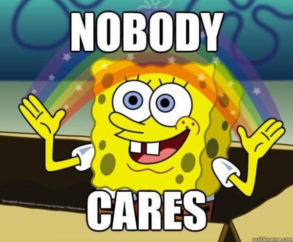 NOBODY CARES | Imagination Spongebob | Know Your Meme