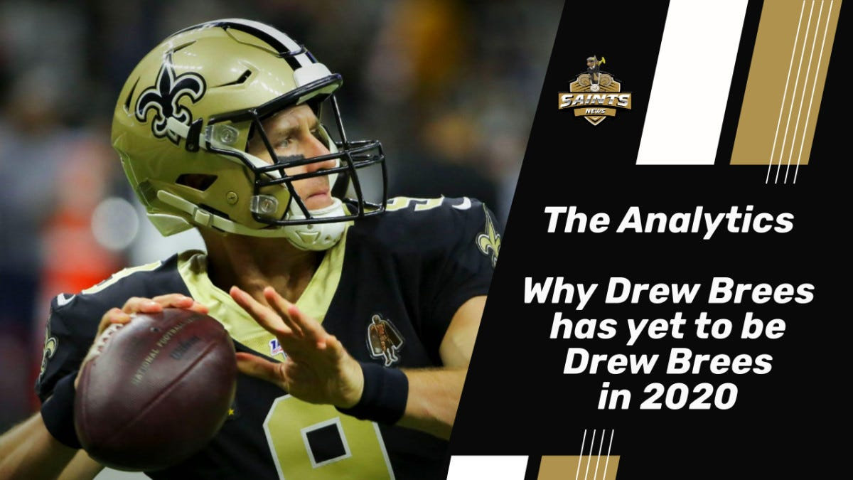 """The Analytics: Why Drew Brees is not """"Drew Brees"""" in 2020 - Sports  Illustrated New Orleans Saints News, Analysis and More"""
