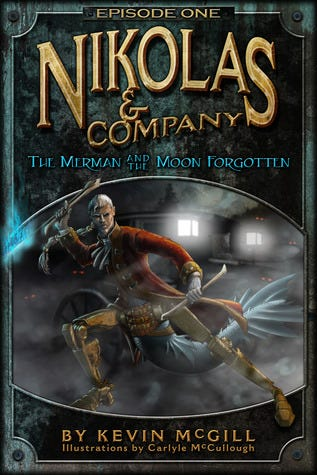 Nikolas and Company: The Merman and The Moon Forgotten - Episode 1