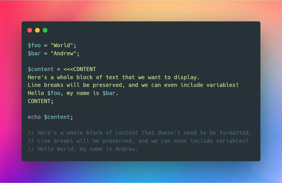 Screenshot of PHP code setting two variables, $foo and $bar. Then, $content = <<<CONTENT followed by a block of text with three line breaks and the included $foo and $bar variables. Finally, echo $content.
