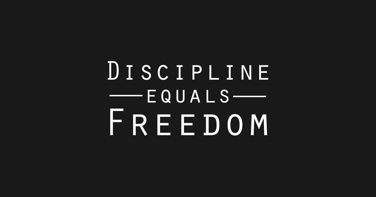 Why Does Discipline Equal Freedom? – Danielriley.blog